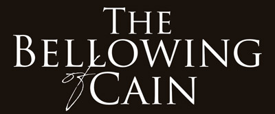 The Bellowing of Cain
