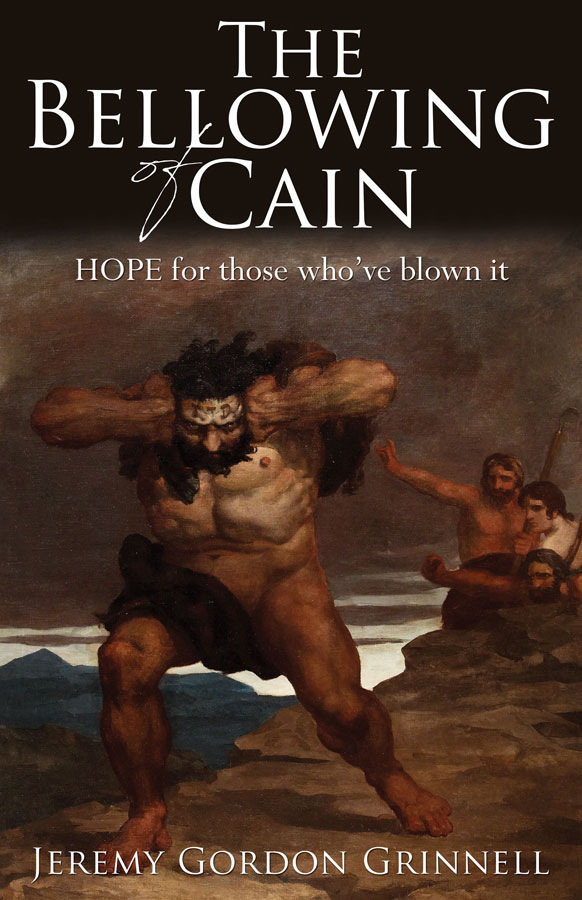 The Bellowing of Cain by Jeremy Grinnell
